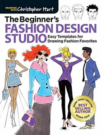 9781640210325-1640210326-The Beginner's Fashion Design Studio: Easy Templates for Drawing Fashion Favorites (Drawing With Christopher Hart)