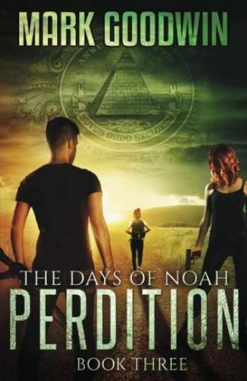 9781516976355-1516976355-The Days of Noah, Book Three: Perdition (Volume 3)