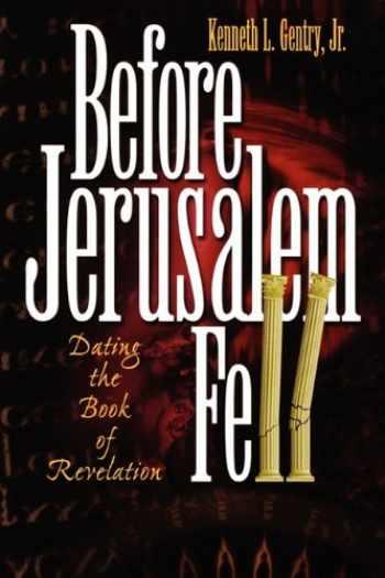 9780982620601-0982620608-Before Jerusalem Fell: Dating the Book of Revelation