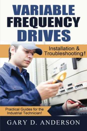 9781502770899-150277089X-Variable Frequency Drives: Installation & Troubleshooting! (Practical Guides for the Industrial Technician!) (Volume 2)