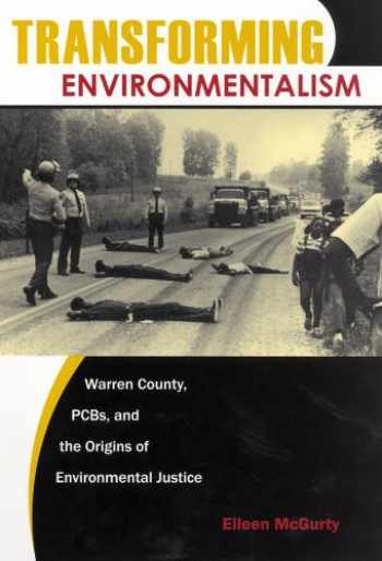 9780813546780-0813546788-Transforming Environmentalism: Warren County, PCBs, and the Origins of Environmental Justice