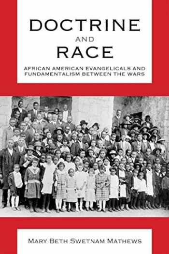 9780817359188-0817359184-Doctrine and Race: African American Evangelicals and Fundamentalism between the Wars (Religion & American Culture)