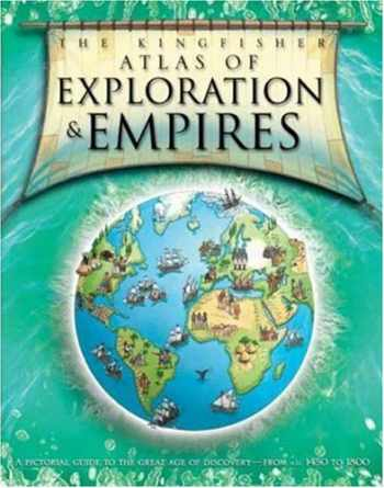 9780753460337-0753460335-The Kingfisher Atlas of Exploration and Empires