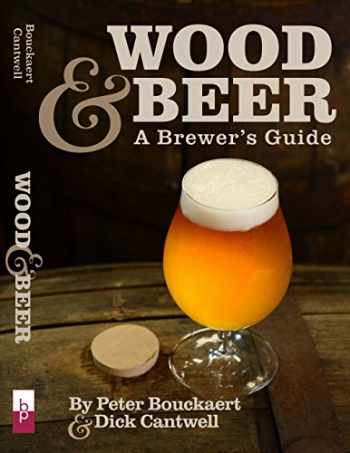 9781938469213-1938469216-Wood & Beer: A Brewer's Guide