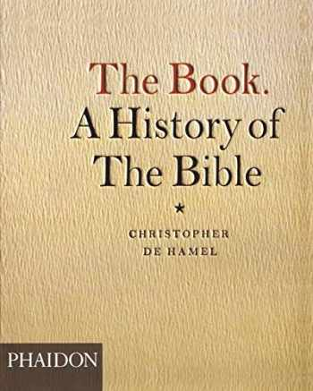 9780714845241-0714845248-The Book: A History of the Bible