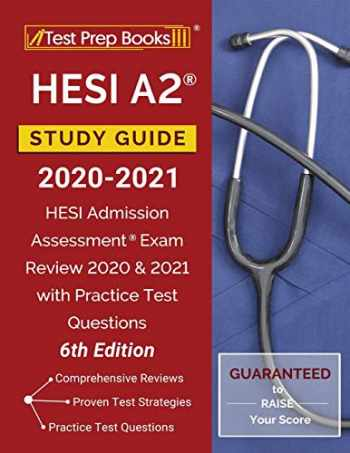 9781628458398-1628458399-HESI A2 Study Guide 2020-2021: HESI Admission Assessment Exam Review 2020 and 2021 with Practice Test Questions [6th Edition]