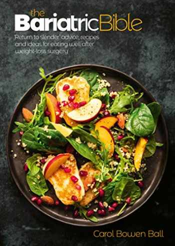 9781911621010-1911621017-The Bariatric Bible: Return to Slender' advice, recipes and ideas for eating well after weight-loss surgery