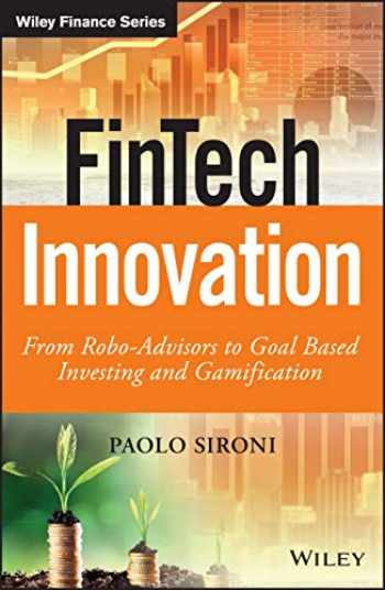 9781119226987-1119226988-FinTech Innovation: From Robo-Advisors to Goal Based Investing and Gamification (The Wiley Finance Series)