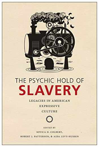 9780813583952-0813583950-The Psychic Hold of Slavery: Legacies in American Expressive Culture