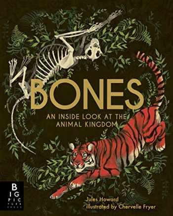 9781536210415-1536210412-Bones: An Inside Look at the Animal Kingdom