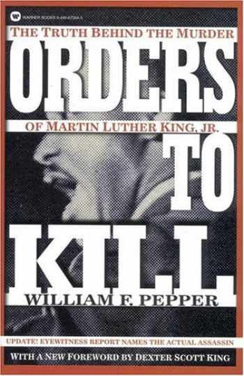 9780446673945-0446673943-Orders to Kill: The Truth Behind the Murder of Martin Luther King, Jr