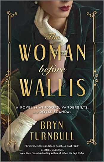 9780778361022-0778361020-The Woman Before Wallis: A Novel of Windsors, Vanderbilts, and Royal Scandal
