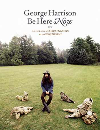 9780847867752-0847867757-George Harrison: Be Here Now