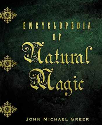 9780738706740-0738706744-Encyclopedia of Natural Magic