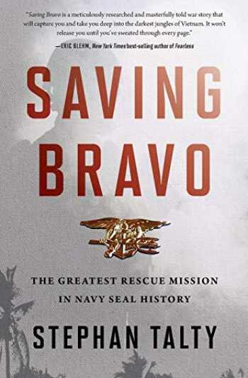 9780358118206-0358118204-Saving Bravo: The Greatest Rescue Mission in Navy SEAL History