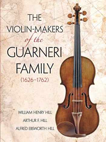 9780486260617-0486260615-The Violin-Makers of the Guarneri Family (1626-1762) (Dover Books on Music)