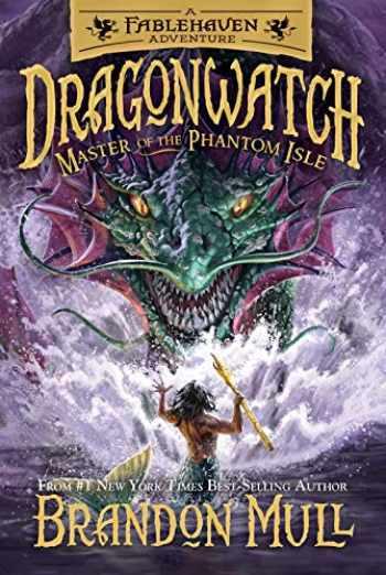 9781629726045-1629726044-Master of the Phantom Isle (Dragonwatch)