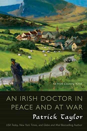 9780765338372-0765338378-An Irish Doctor in Peace and at War: An Irish Country Novel (Irish Country Books, 9)
