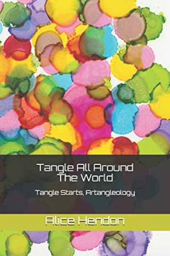 9781083016539-1083016539-Tangle All Around The World: Tangle Starts, Artangleology