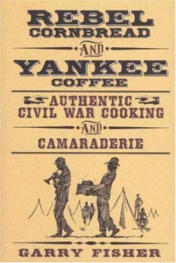 9781575871752-1575871750-Rebel Cornbread and Yankee Coffee