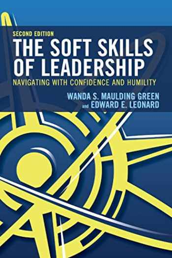 9781475849585-1475849583-The Soft Skills of Leadership: Navigating with Confidence and Humility