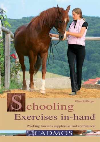 9783861279648-3861279649-Schooling Exercises In-Hand: Working Towards Suppleness and Confidence