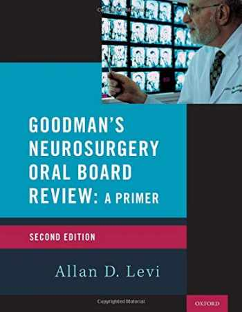 9780190055189-0190055189-Goodman's Neurosurgery Oral Board Review 2nd Edition (Medical Specialty Board Review)