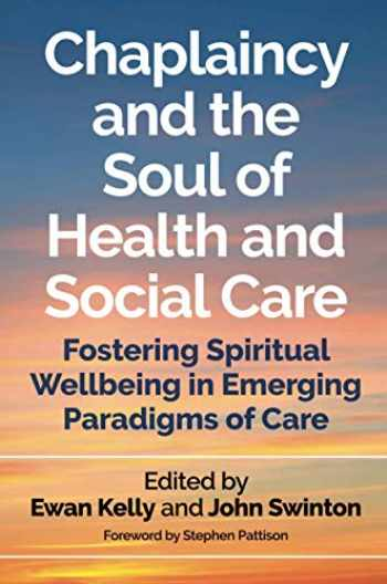 9781785922244-1785922246-Chaplaincy and the Soul of Health and Social Care