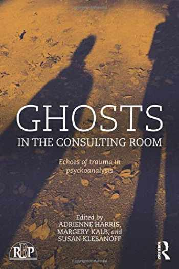 9780415728676-0415728673-Ghosts in the Consulting Room (Relational Perspectives Book Series)