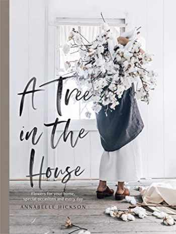 9781743793749-174379374X-A Tree in the House: Flowers for your Home, Special Occasions and Every Day
