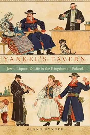 9780190204143-0190204141-Yankel's Tavern: Jews, Liquor, and Life in the Kingdom of Poland