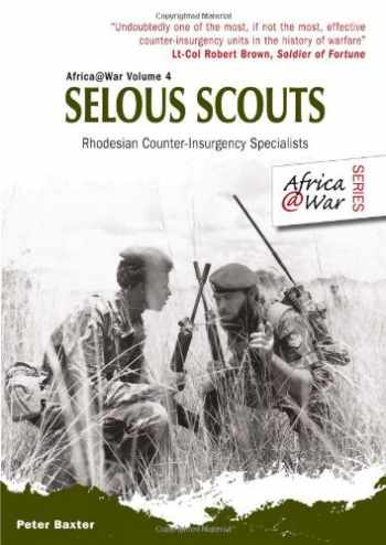9781907677380-1907677380-Selous Scouts: Rhodesian Counter-Insurgency Specialists (Africa@War)