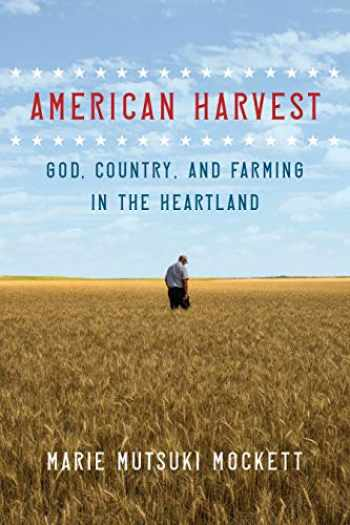 9781644450178-1644450178-American Harvest: God, Country, and Farming in the Heartland