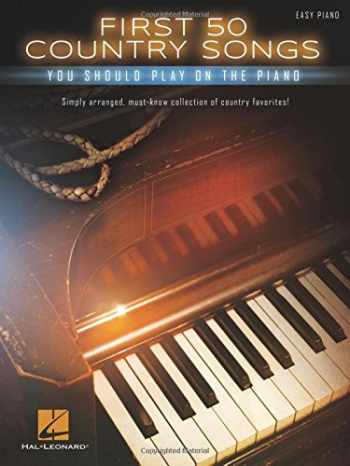 9781495035890-1495035891-First 50 Country Songs You Should Play on the Piano: Easy Piano