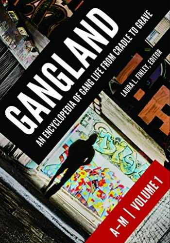 9781440844737-1440844739-Gangland [2 volumes]: An Encyclopedia of Gang Life from Cradle to Grave