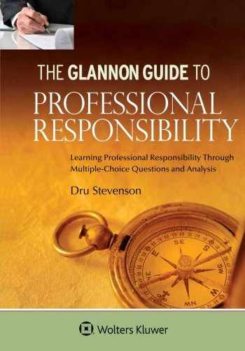 9781454862154-1454862157-Glannon Guide To Professional Responsibility: Learning Professional Responsibility Through Multiple-Choice Questions and Analysis