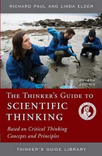9780985754426-0985754427-The Thinker's Guide to Scientific Thinking: Based on Critical Thinking Concepts and Principles (Thinker's Guide Library)
