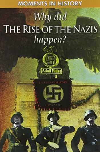 9781433941764-1433941767-Why Did The Rise of the Nazis Happen? (Moments in History)