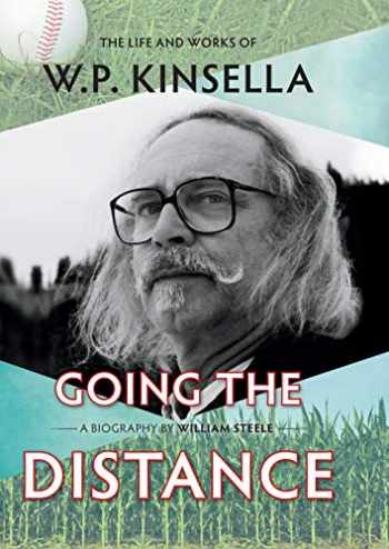 9781771621946-177162194X-Going the Distance: The Life and Works of W.P. Kinsella