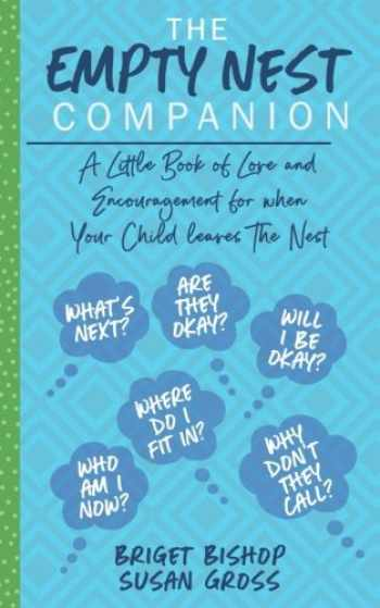 9781984001306-1984001302-The Empty Nest Companion: A little book of love and encouragement for when your child leaves the nest