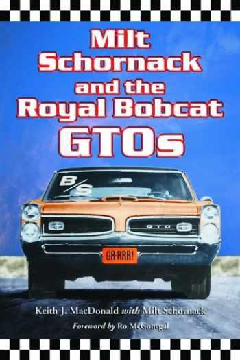 9780786423873-0786423870-Milt Schornack and the Royal Bobcat GTOs