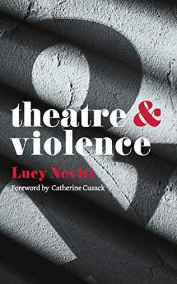 9781137302274-1137302275-Theatre and Violence