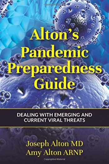 9781734817409-1734817402-Alton's Pandemic Preparedness Guide: Dealing with Emerging and Current Viral Threats