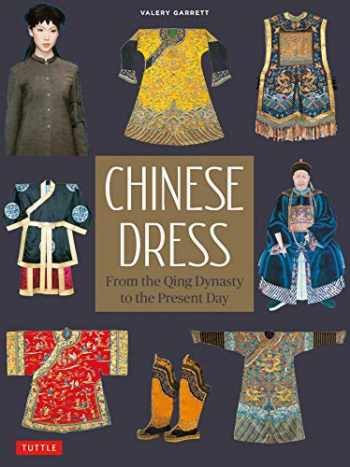 9780804852562-0804852561-Chinese Dress: From the Qing Dynasty to the Present Day