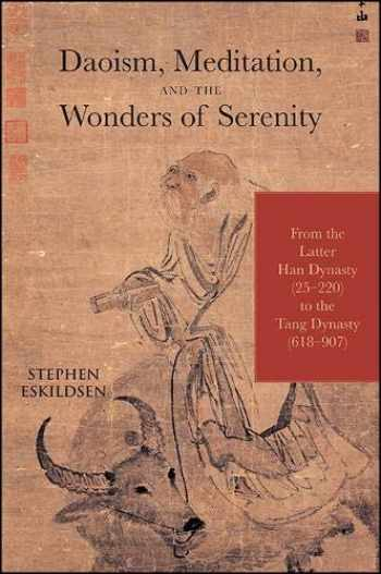 9781438458229-1438458223-Daoism, Meditation, and the Wonders of Serenity: From the Latter Han Dynasty (25-220) to the Tang Dynasty (618-907) (SUNY series in Chinese Philosophy and Culture)