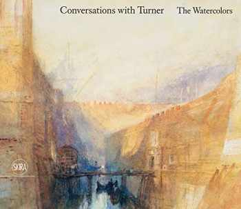 9788857240916-8857240916-Conversations with Turner: The Watercolors