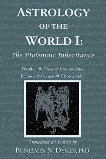 9781934586396-1934586390-Astrology of the World I: The Ptolemaic Inheritance