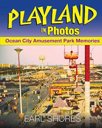 9780989236379-0989236374-Playland In Photos: Ocean City Amusement Park Memories