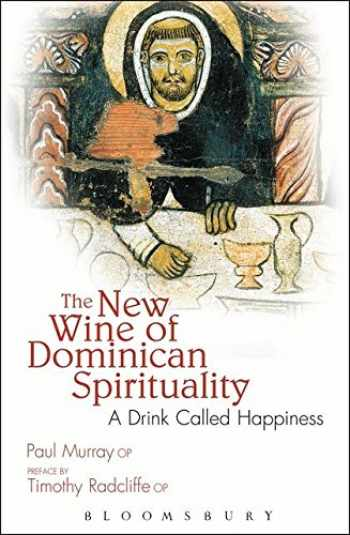 9780860124177-0860124177-The New Wine of Dominican Spirituality: A Drink Called Happiness