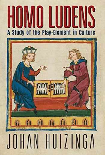 9781621389989-1621389987-Homo Ludens: A Study of the Play-Element in Culture